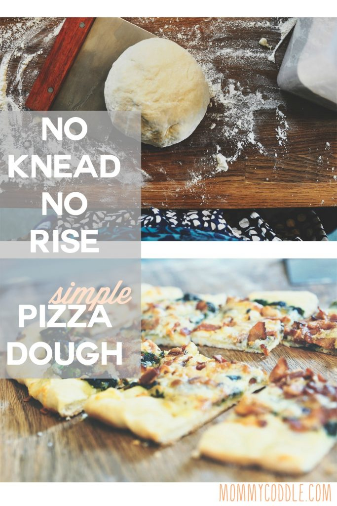 Simple + quick: No knead, no rise pizza dough - MommyCoddle
